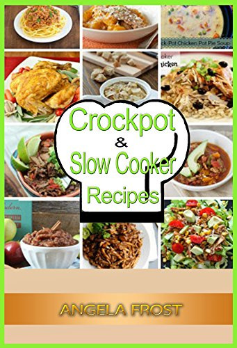 52 Weeks of Crockpot & Slow Cooker Meals: Slow Cooker Crockpot Crockpot Meals Crockpot Recipes Slow Cooker Meals Quick and Easy Meals Recipes (House and Home Book 1)