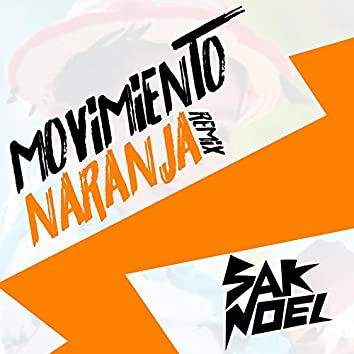 Movimiento Naranja (feat. Sak Noel) [Sak Noel Remix]