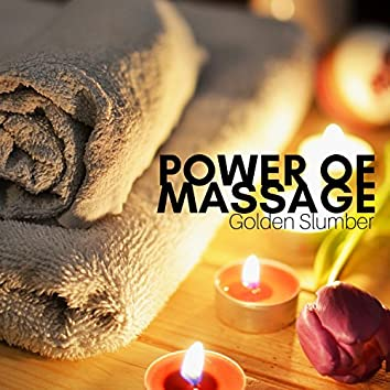 Power of Massage - Golden Slumber, Deep Rest, Destress, Spa Benefits, Time to Care About Yourself, Oasis of Calmness