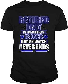 Retired EMT My Time In Uniform Is Over But My Watch Never Ends TShirt, Tees, Unisex Hoodie, Sweatshirt For Mens Womens Ladies Kids
