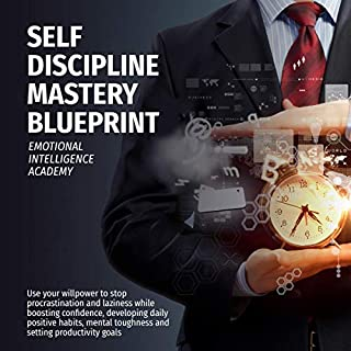 Self Discipline Mastery Blueprint: Use Your Willpower to Stop Procrastination and Laziness While Boosting Confidence, Developing Daily Positive Habits, Mental Toughness, and Setting Productivity Goals                   By:                                                                                                                                 Emotional Intelligence Academy                               Narrated by:                                                                                                                                 Christopher                      Length: 3 hrs and 2 mins     Not rated yet     Overall 0.0