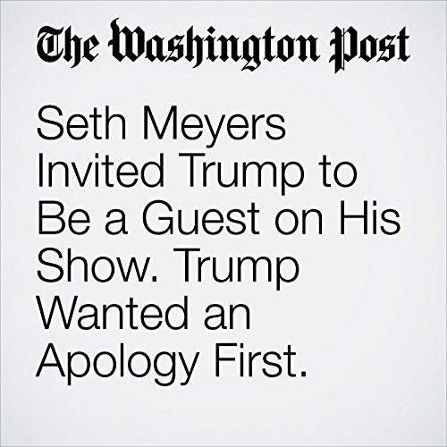 Seth Meyers Invited Trump to Be a Guest on His Show. Trump Wanted an Apology First. copertina