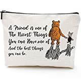 Friends Gifts for Her,Cute Gifts for Best Friends Girls-Pooh Bear Quotes-Friends Gifts for Women Birthday-A Friend is one of The Nicest Things You can Have- Makeup Bag
