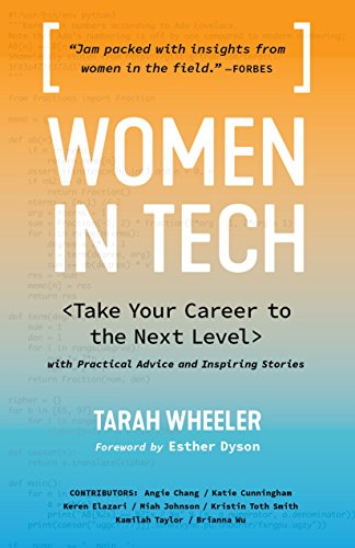 Women in Tech: Take Your Career to the Next Level with Practical Advice and Inspiring Stories (English Edition)