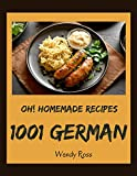 Oh! 1001 Homemade German Recipes: The Best Homemade German Cookbook on Earth (English Edition)