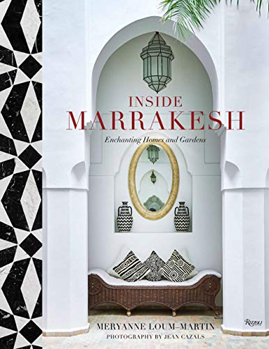 Compare Textbook Prices for Inside Marrakesh: Enchanting Homes and Gardens  ISBN 9780847864270 by Loum-Martin, Meryanne,Cazals, Jean