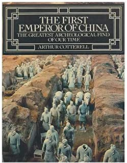 The First Emperor of China: The Greatest Archeological Find of Our Time