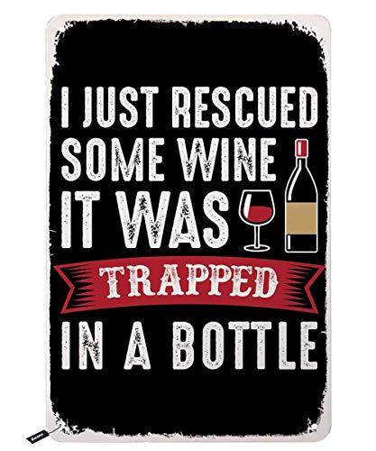 2525 Letreros de lata con texto en inglés 'I Just Rescued Some Wine it was atrapado en botella' para hombres y mujeres, decoración de pared para bares, restaurantes, cafeterías, pubs, 30 x 20 cm