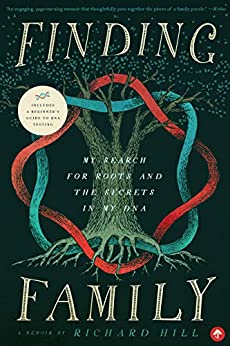 Finding Family: My Search for Roots and the Secrets in My DNA by [Richard Hill]