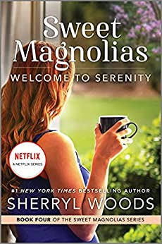 Welcome to Serenity (Sweet Magnolias, Book 4): A Novel (The Sweet Magnolias) by [Sherryl Woods]