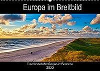 Europa im Breitbild (Wandkalender 2022 DIN A2 quer): Europas Landschaften im Panorama (Monatskalender, 14 Seiten )