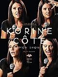 Korine Côté - Mon show