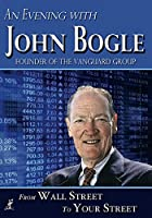 An Evening With John Bogle: From Wall Street to [DVD] [Import]