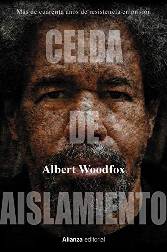 Celda de aislamiento: Más de cuarenta años de resistencia en prisión. Mi historia de transformación y esperanza (Libros Singulares (LS) nº 923)