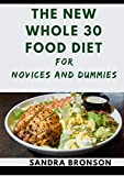 The New Whole 30 Food Diet For Novices And Dummies