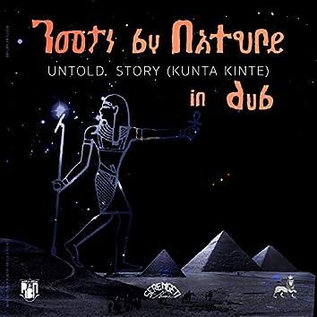 Untold Story (Kunta Kinte) in Dub