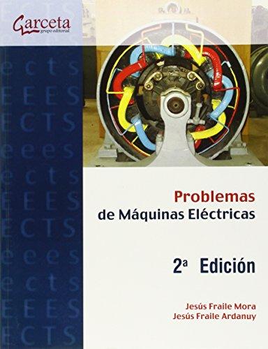 Problemas de Máquinas eléctricas 2ª Edición (Texto (garceta))