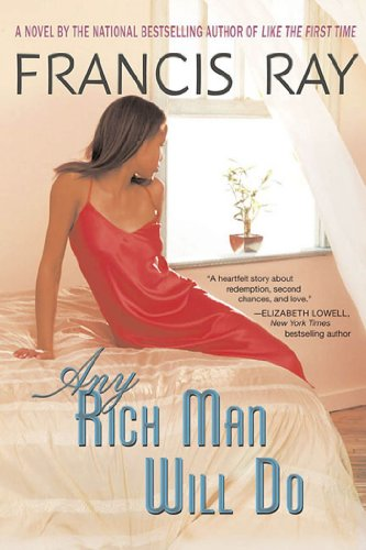 Any Rich Man Will Do: A Novel (Invincible Women Series Book 2) by [Francis Ray]