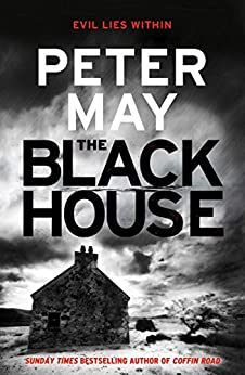 The Blackhouse: Murder comes to the Outer Hebrides (Lewis Trilogy 1) (The Lewis Trilogy) by [Peter May]