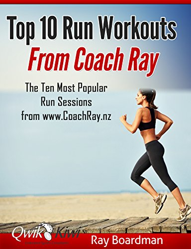 Top 10 Run Workouts From Coach Ray: The Ten Most Popular Run Sessions from www.CoachRay.nz (English Edition)