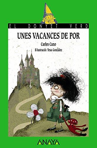 Unes vacances de por (LITERATURA INFANTIL - El Duende Verde (C. Valenciana))