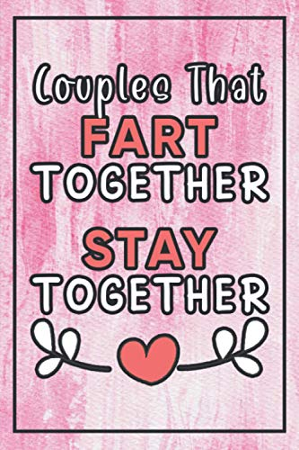 Couples That Fart Together Stay Together: Funny & Romantic Valentine's Day...