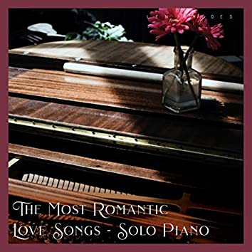 The Most Romantic Love Songs - Solo Piano