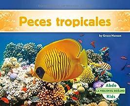 Peces tropicales (La vida en el océano) (Spanish Edition)