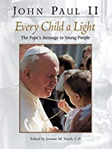Every Child a Light: The Pope's Message to Young People