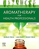 Aromatherapy for Health Professionals Revised Reprint E-Book (English Edition)...