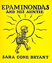 Epaminondas and His Auntie by Bryant, Sara Cone (2007)