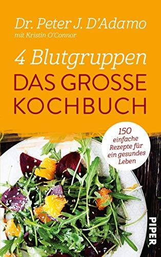 4 Blutgruppen - Das große Kochbuch: 600 einfache Rezepte für ein gesundes Leben