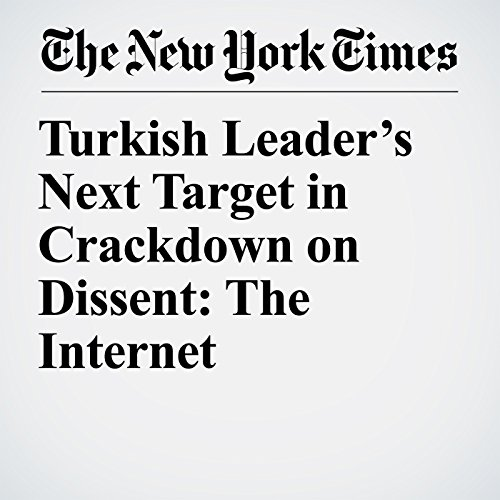 Turkish Leader's Next Target in Crackdown on Dissent: The Internet copertina