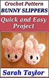Bunny Slippers - Quick and Easy Crochet Pattern (English Edition)