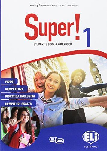 Super! Student's book-Workbook. Per la Scuola media. Con e-book. Con espansione online. Con 2 libri: Mini dictionary-Grammatica e certificazioni. Con CD-Audio [Lingua inglese]: Vol. 1