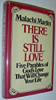 There Is Still Love: Five Parables of God's Love That Will Change Your Life 0025804405 Book Cover