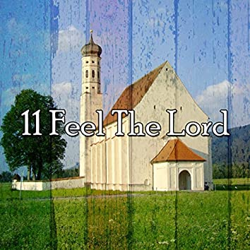 11 Feel the Lord