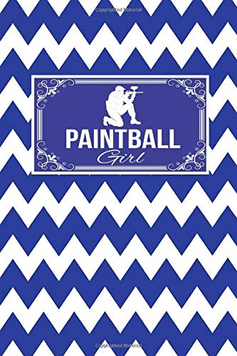 Paintball Girl: Paint Ball Gift Lined Journal Notebook To Write In For Paint Ballers