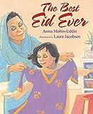 The Best Eid Ever byAsma Mobin-Uddin, illustrated byLaura Jacobsen