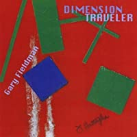 Dimension Traveler by Gary Fieldman (2009-05-03)