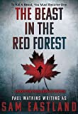 The Beast in the Red Forest: An Inspector Pekkala Novel of Suspense - Sam Eastland