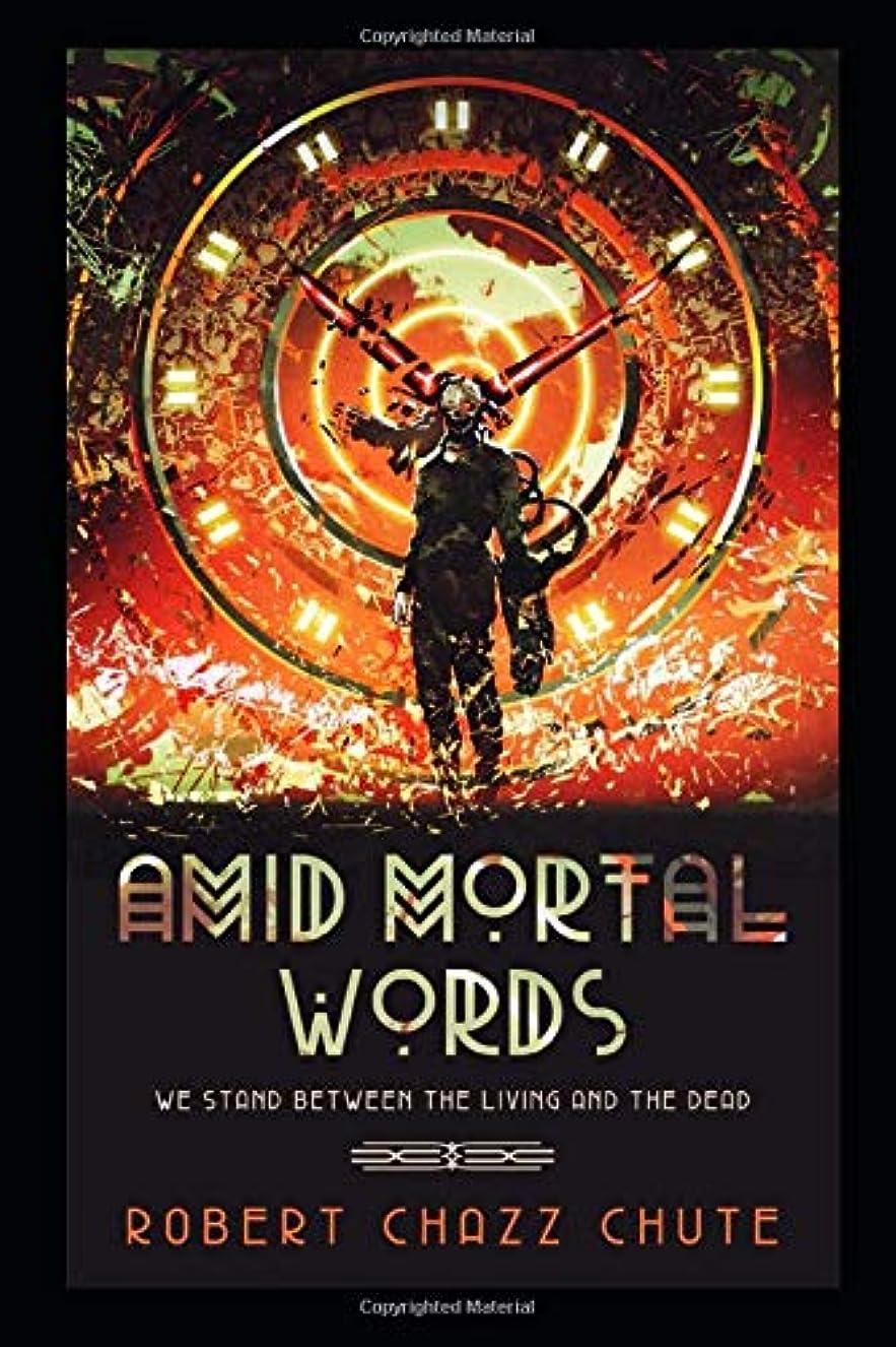 愛する調子センチメートルAmid Mortal Words: We Stand Between the Living and the Dead