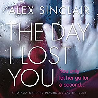 The Day I Lost You: A Totally Gripping Psychological Thriller cover art