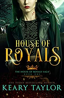 House of Royals: Blood Descendants Universe by [Keary Taylor]