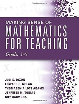 Making Sense of Mathematics for Teaching Grades 3-5  How Mathematics Progresses Within and Across Grades