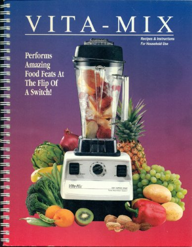 Vita-mix Corporation Total Nutrition Center Recipes and Instructions