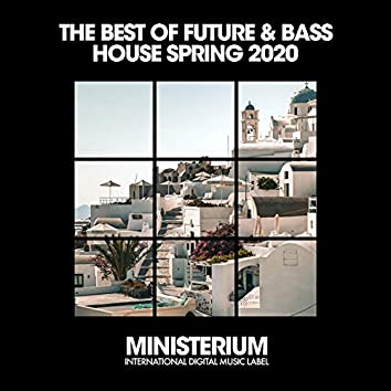 The Best Of Future & Bass House (Spring '20)