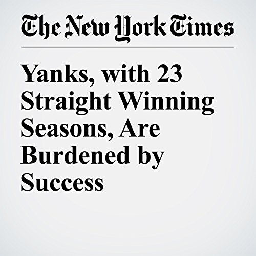 Yanks, with 23 Straight Winning Seasons, Are Burdened by Success audiobook cover art