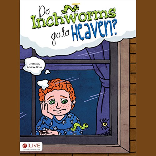 Do Inchworms Go to Heaven? cover art