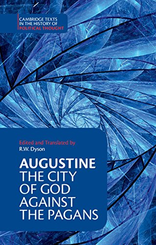 Augustine: The City of God against the Pagans (Cambridge Texts in the History of Political Thought)